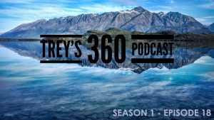 Trey's 360 Podcast S1 e18